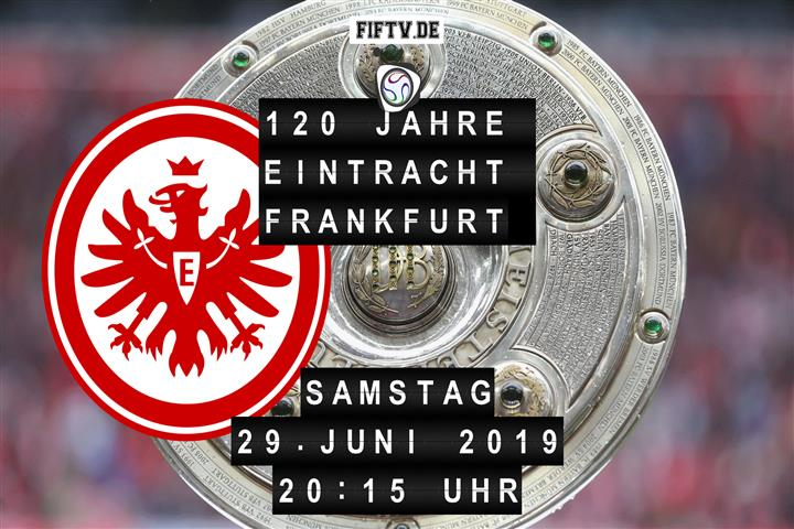 120 Jahre Eintracht Frankfurt Spielankündigung