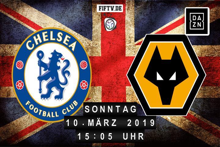 Chelsea London - Wolverhampton Wanderers Spielankündigung