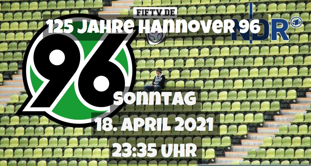 Fussball live: 125 Jahre Hannover 96