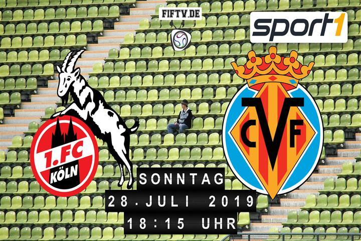 1. FC Köln - FC Villarreal Spielankündigung