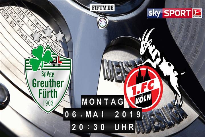 SpVgg Greuther Fürth - 1.FC Köln Spielankündigung