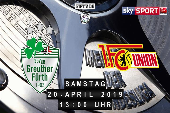 SpVgg Greuther Fürth - Union Berlin Spielankündigung